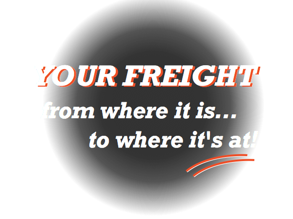 your freight from where it is to where it's at